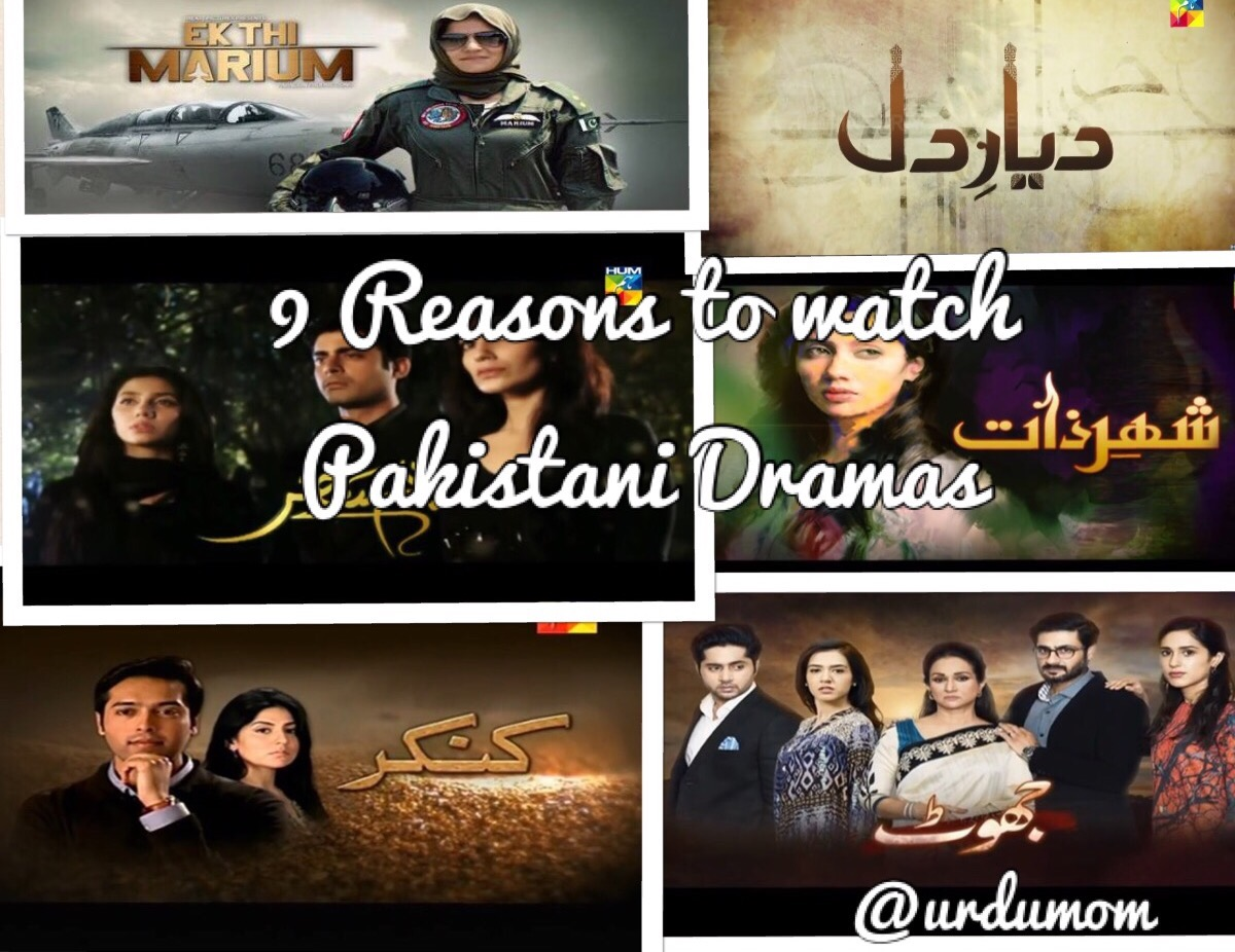 Reasons to watch Pakistani Dramas