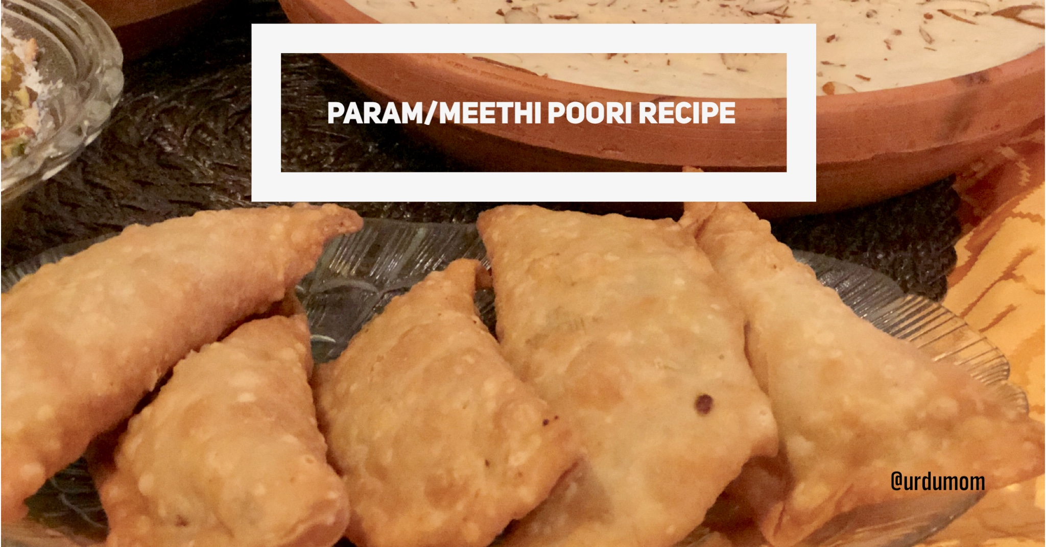 Parum/Meethi Puri Recipe